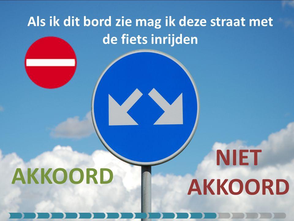 Als ik dit bord zie mag ik deze straat met de fiets inrijden