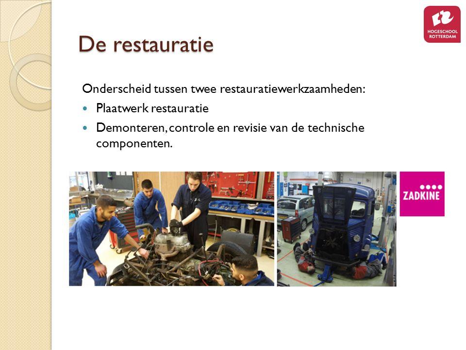 De restauratie Onderscheid tussen twee restauratiewerkzaamheden:
