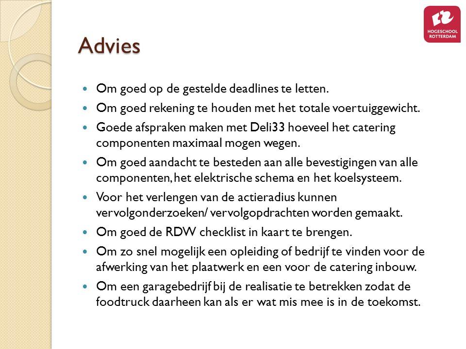 Advies Om goed op de gestelde deadlines te letten.