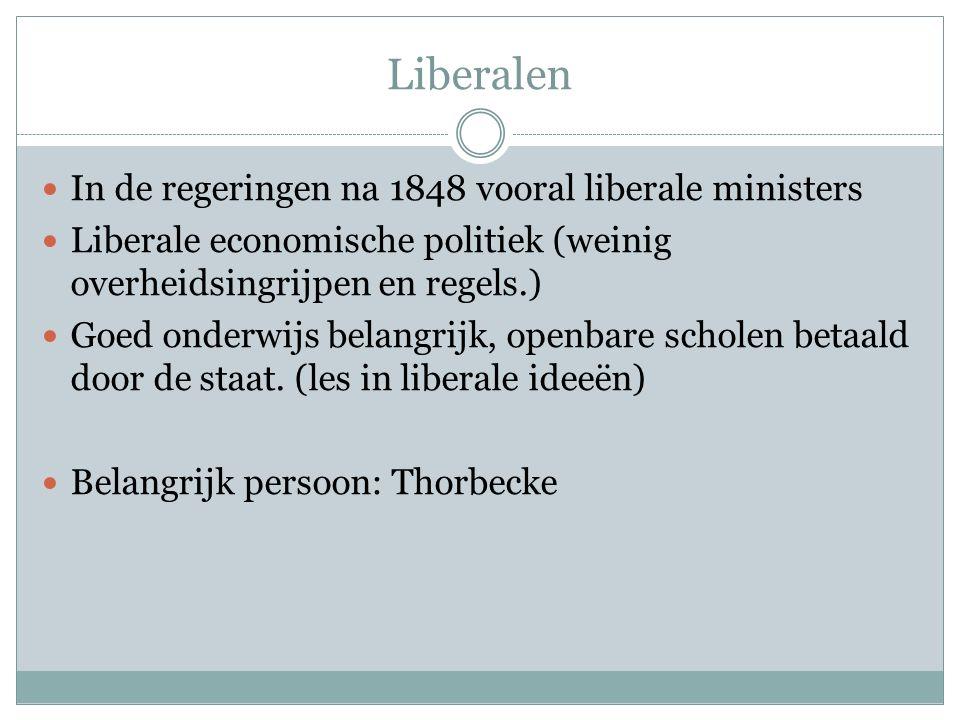 Liberalen In de regeringen na 1848 vooral liberale ministers