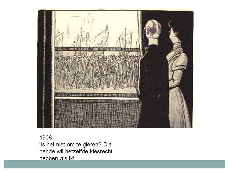 1908 Is het niet om te gieren Die bende wil hetzelfde kiesrecht hebben als ik!