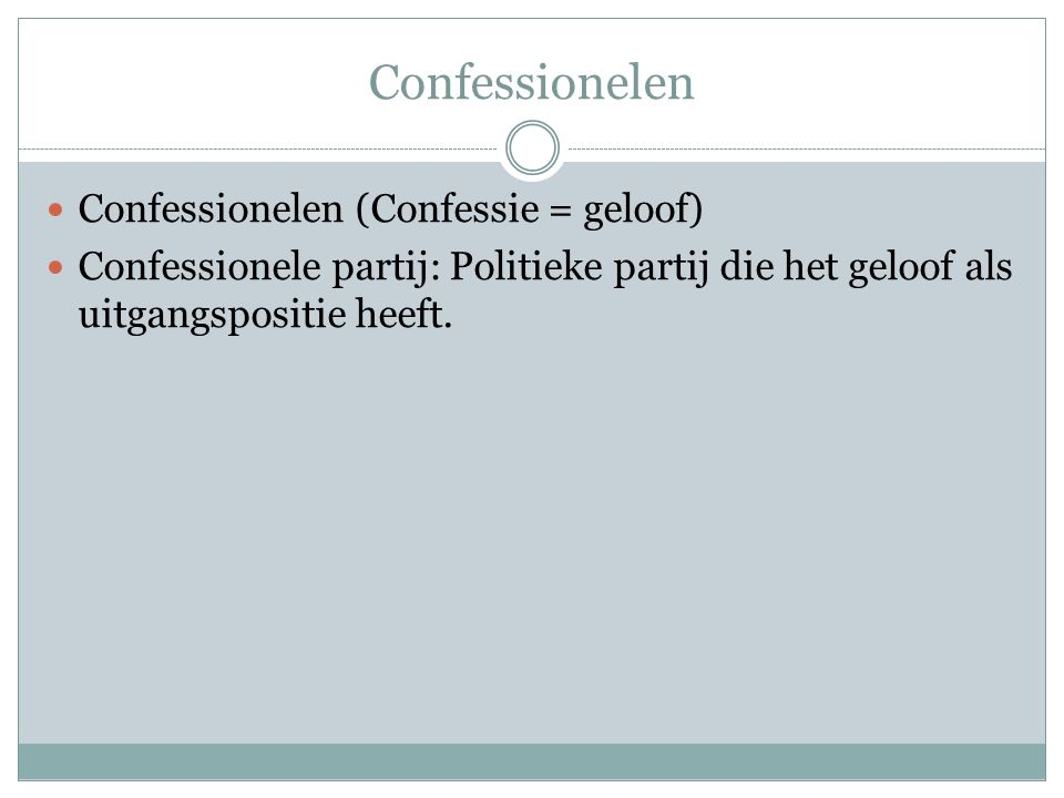 Confessionelen Confessionelen (Confessie = geloof)