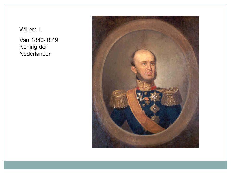 Willem II Van 1840-1849 Koning der Nederlanden