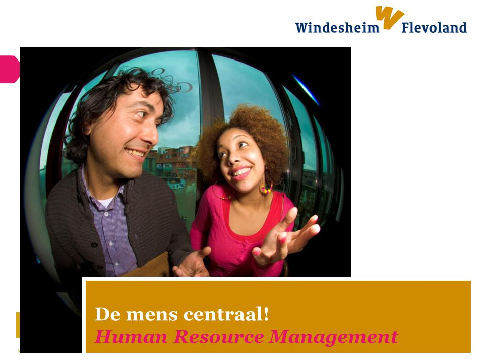 De mens centraal! Human Resource Management