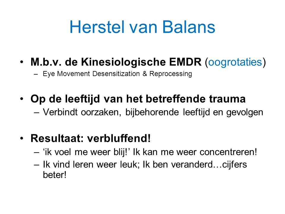 Herstel van Balans M.b.v. de Kinesiologische EMDR (oogrotaties)