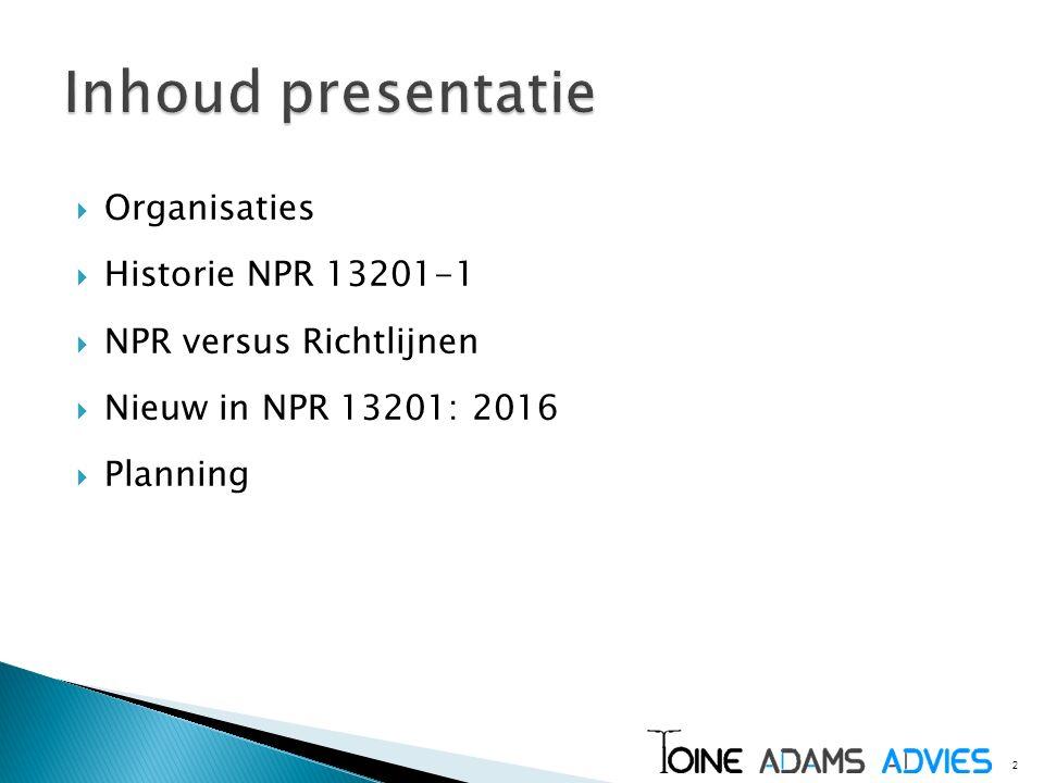 Inhoud presentatie Organisaties Historie NPR 13201-1