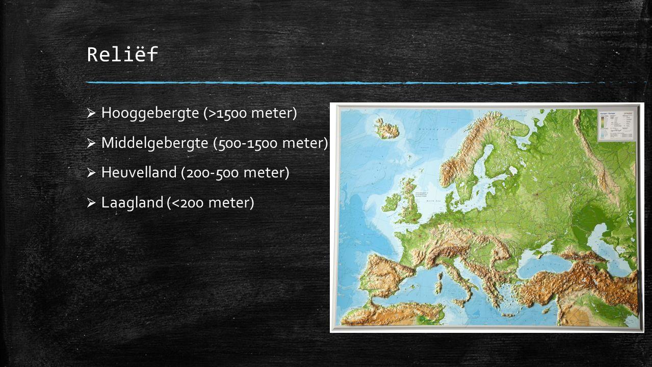 Reliëf Hooggebergte (>1500 meter) Middelgebergte (500-1500 meter)
