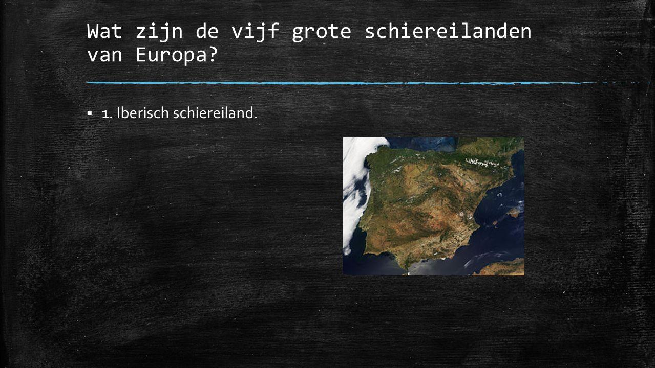 Wat zijn de vijf grote schiereilanden van Europa