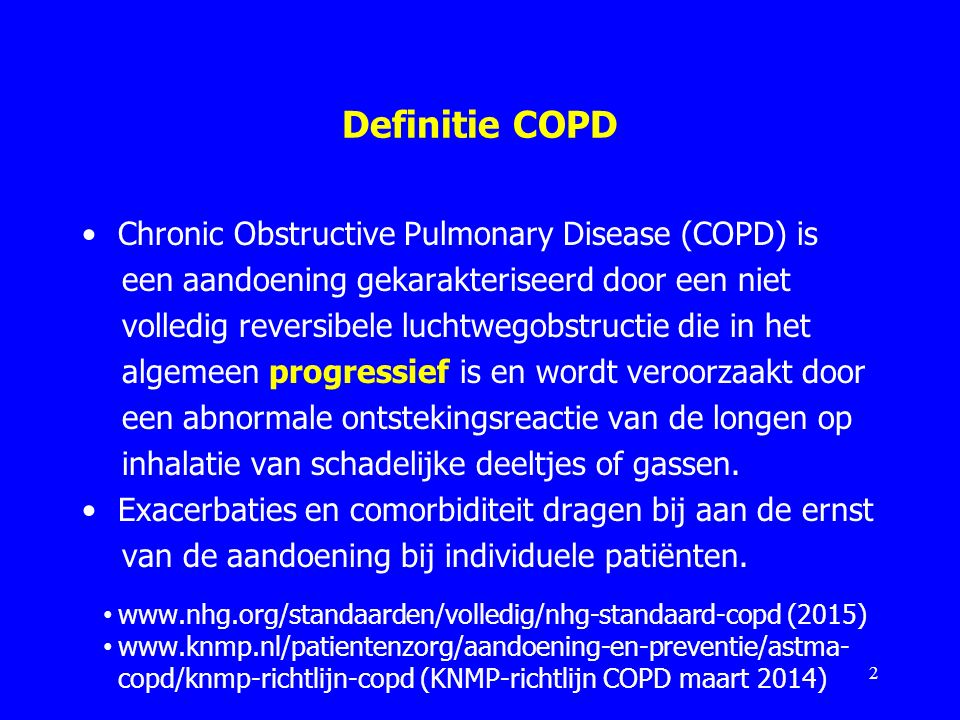 Definitie COPD Chronic Obstructive Pulmonary Disease (COPD) is
