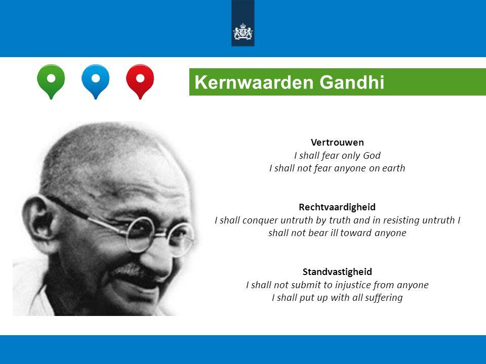 Kernwaarden Gandhi Vertrouwen I shall fear only God