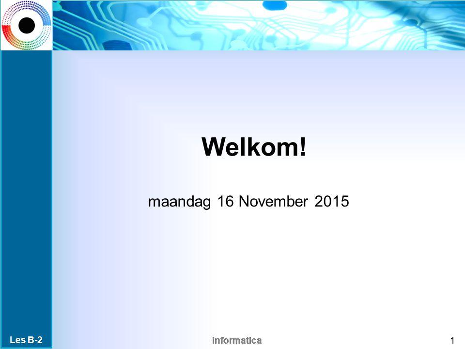 Welkom! maandag 16 November 2015 Les B-2