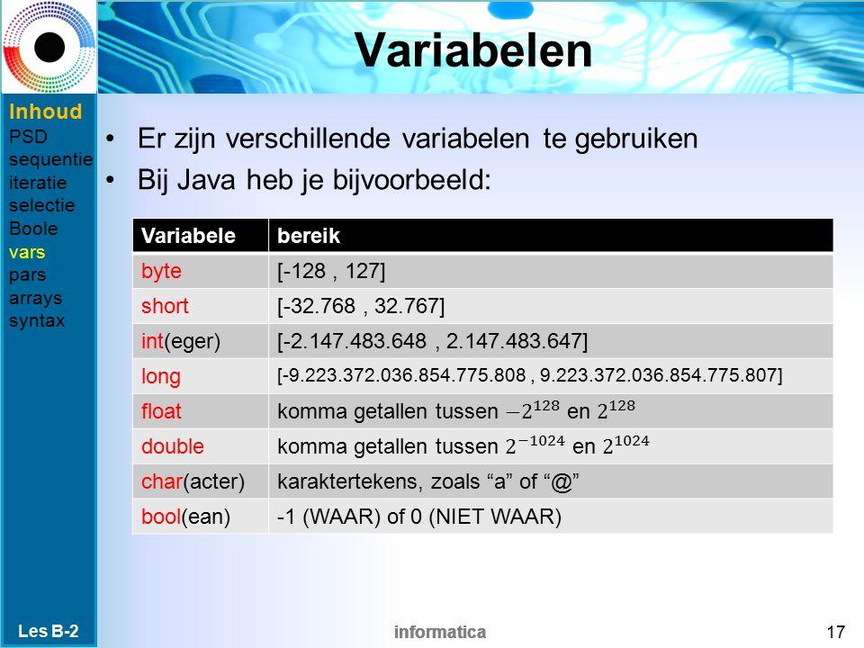 Variabelen Er zijn verschillende variabelen te gebruiken