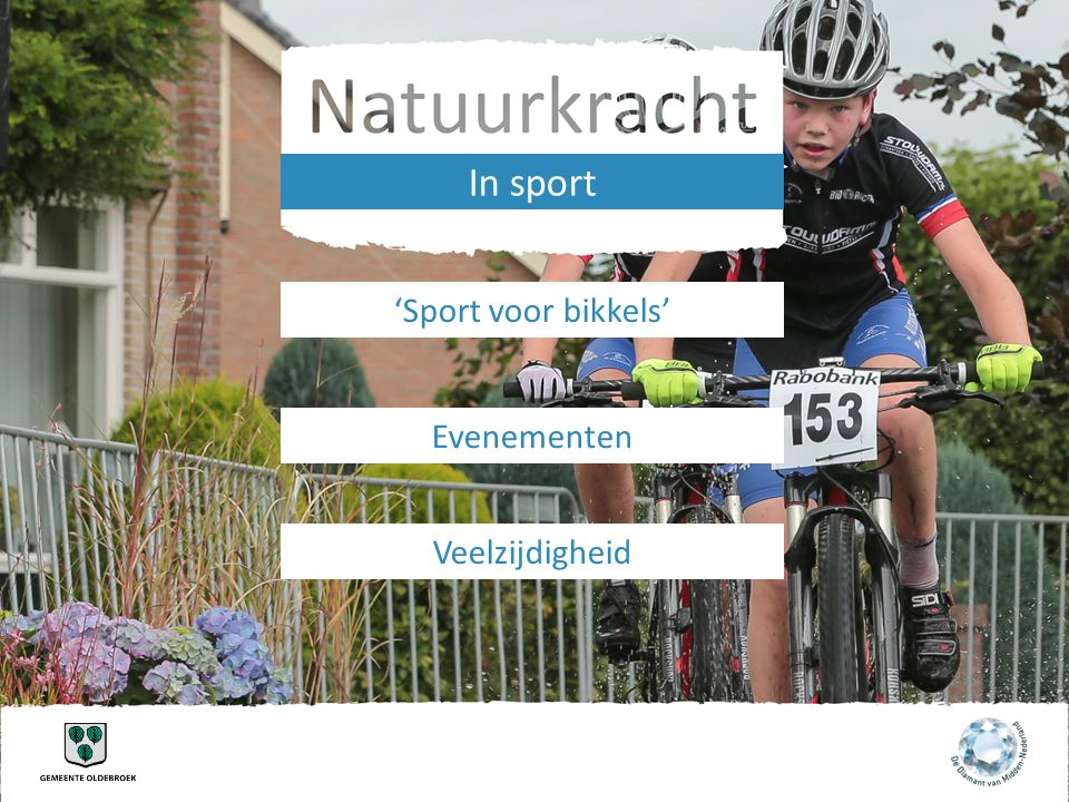 In sport 'Sport voor bikkels' Evenementen Veelzijdigheid