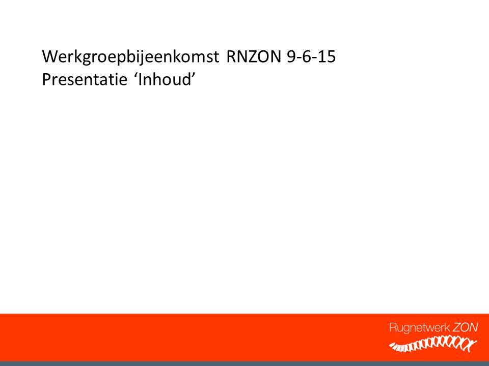 Werkgroepbijeenkomst RNZON 9-6-15 Presentatie 'Inhoud'