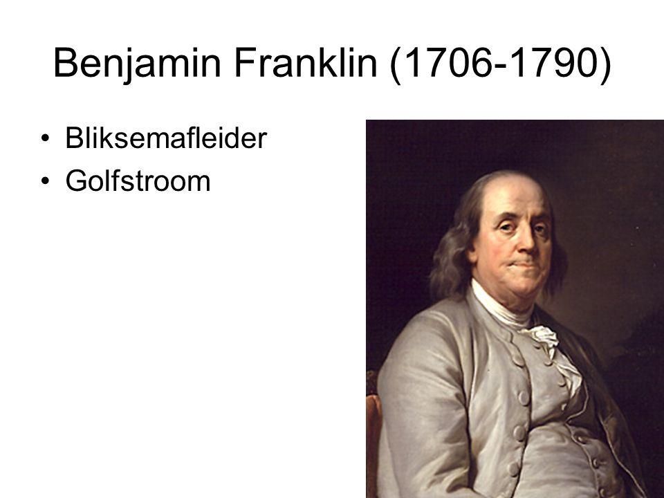 Benjamin Franklin (1706-1790) Bliksemafleider Golfstroom