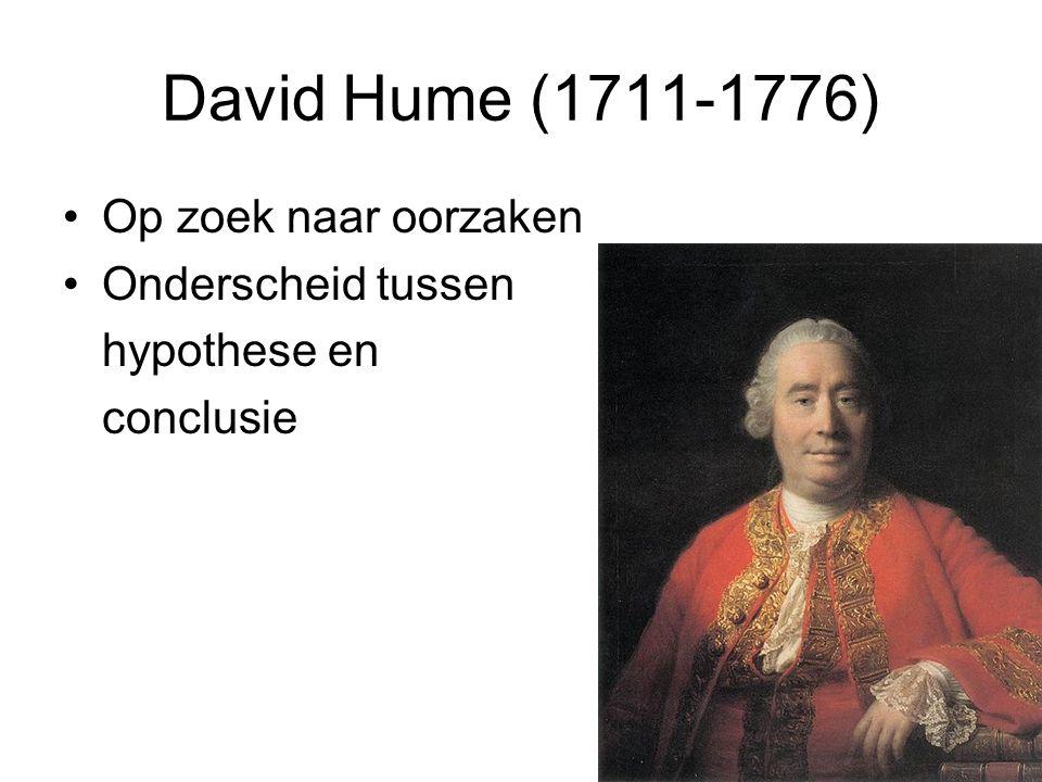 David Hume (1711-1776) Op zoek naar oorzaken Onderscheid tussen