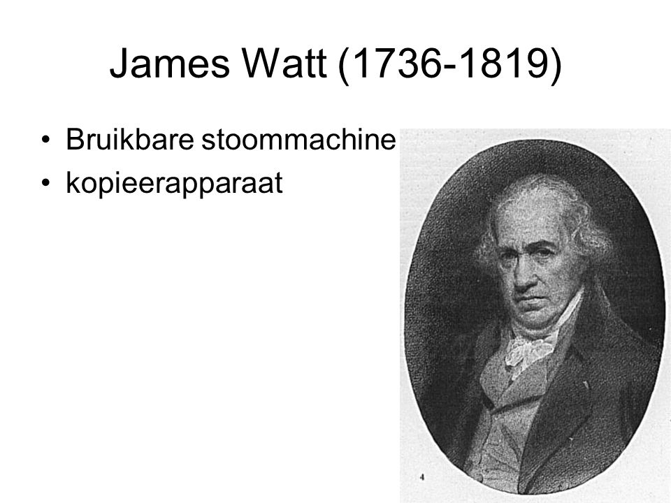 James Watt (1736-1819) Bruikbare stoommachine kopieerapparaat
