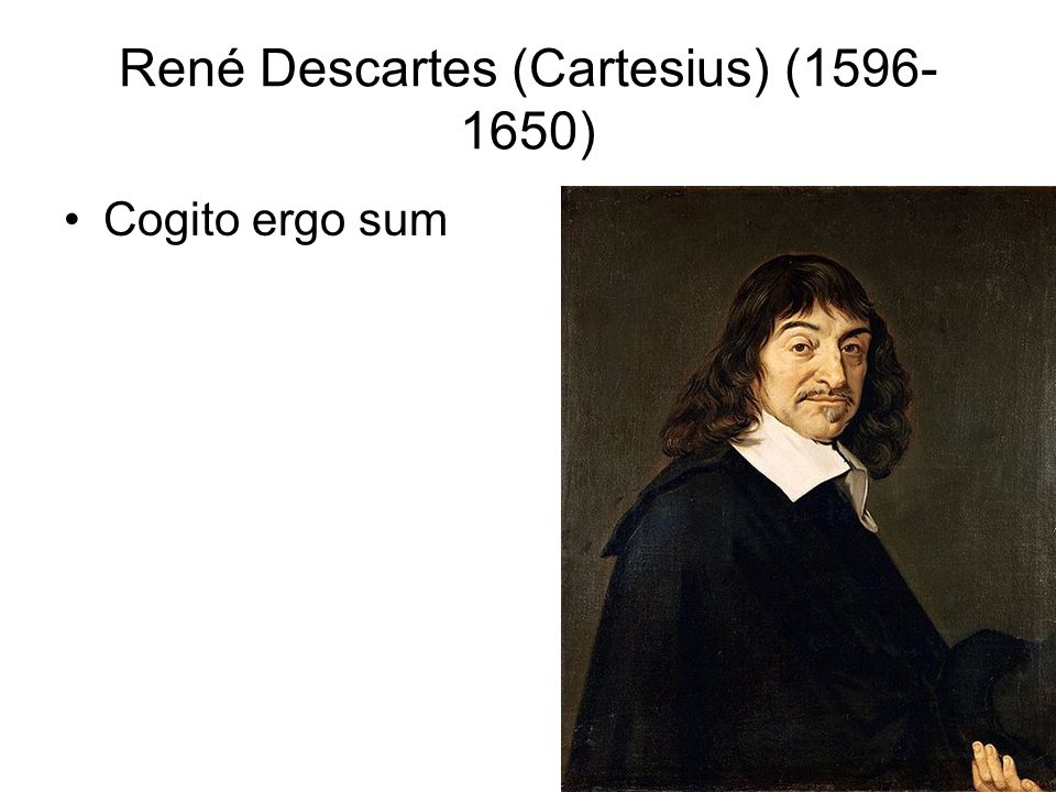 René Descartes (Cartesius) (1596-1650)