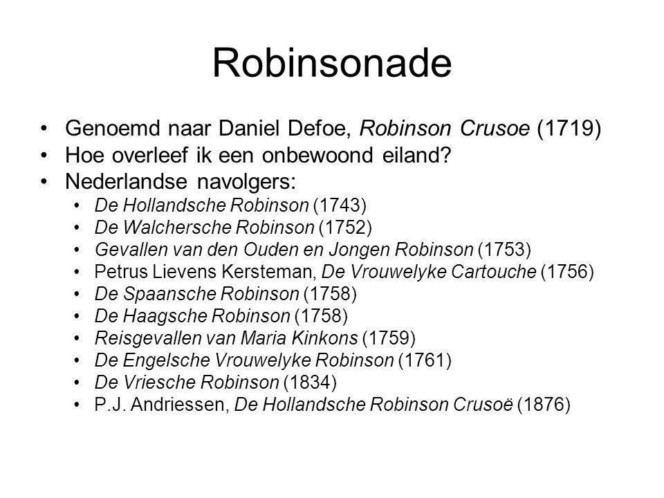 Robinsonade Genoemd naar Daniel Defoe, Robinson Crusoe (1719)
