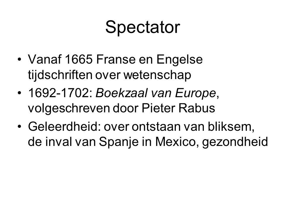 Spectator Vanaf 1665 Franse en Engelse tijdschriften over wetenschap