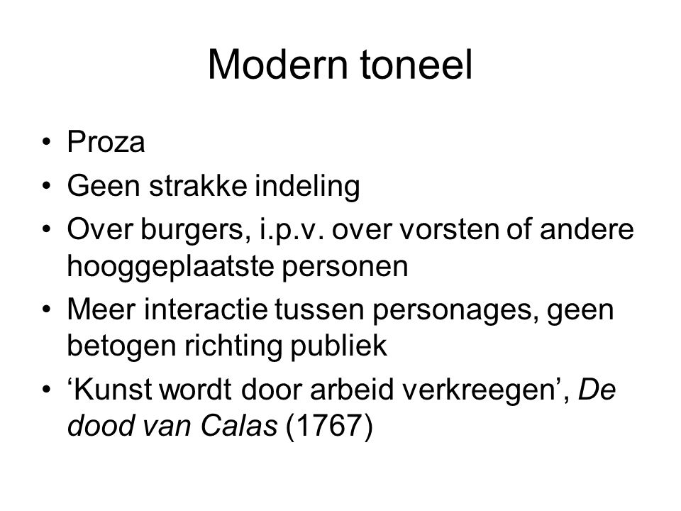 Modern toneel Proza Geen strakke indeling