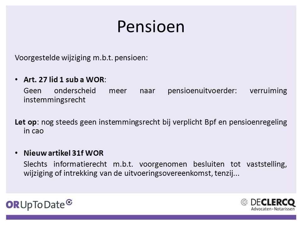 Pensioen Voorgestelde wijziging m.b.t. pensioen: