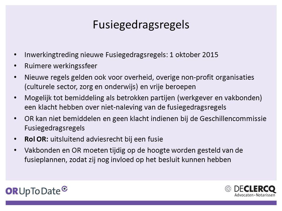 Fusiegedragsregels Inwerkingtreding nieuwe Fusiegedragsregels: 1 oktober 2015. Ruimere werkingssfeer.