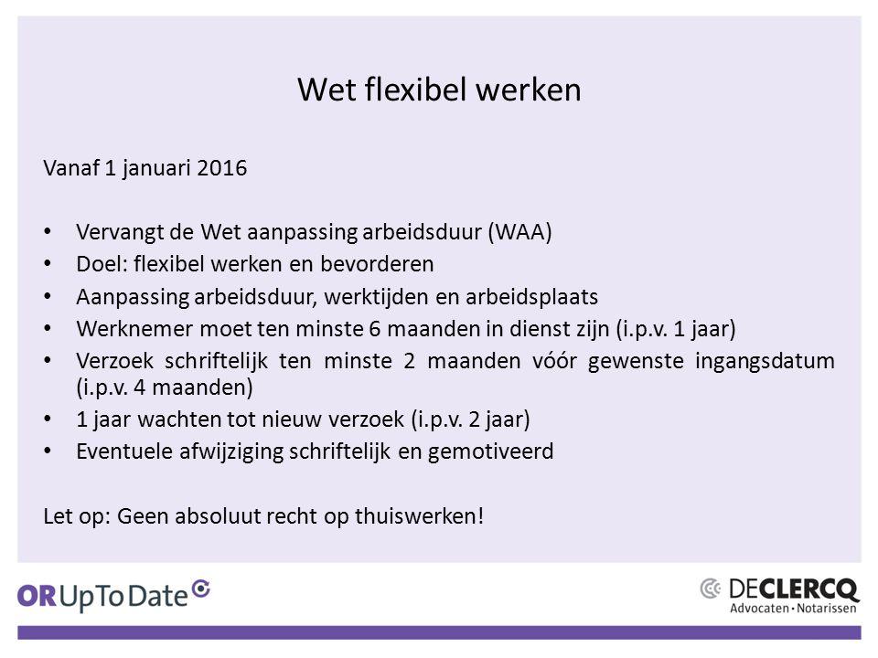 Wet flexibel werken Vanaf 1 januari 2016