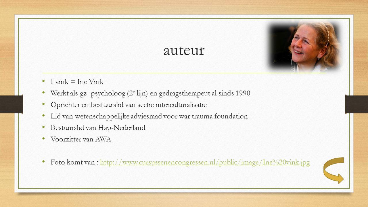 auteur I vink = Ine Vink. Werkt als gz- psycholoog (2e lijn) en gedragstherapeut al sinds 1990.