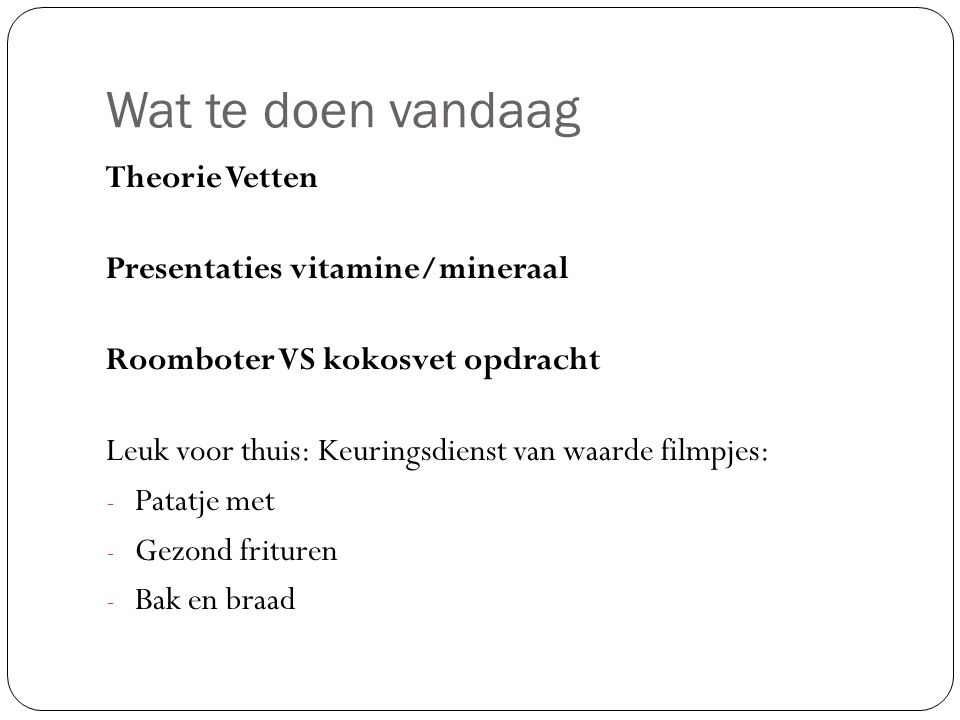 Wat te doen vandaag Theorie Vetten Presentaties vitamine/mineraal