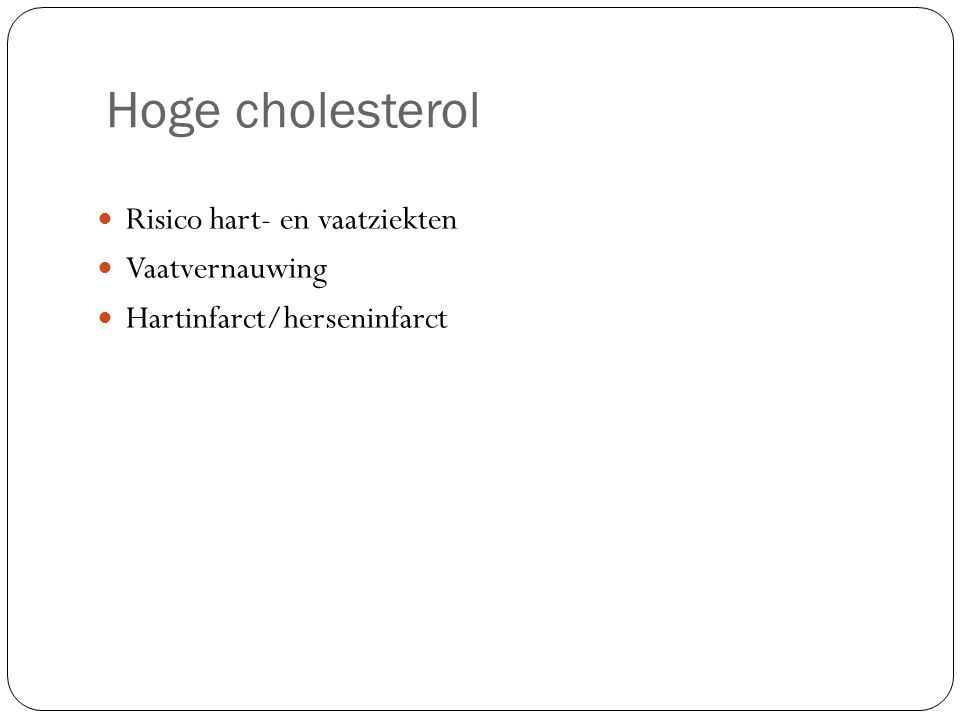 Hoge cholesterol Risico hart- en vaatziekten Vaatvernauwing