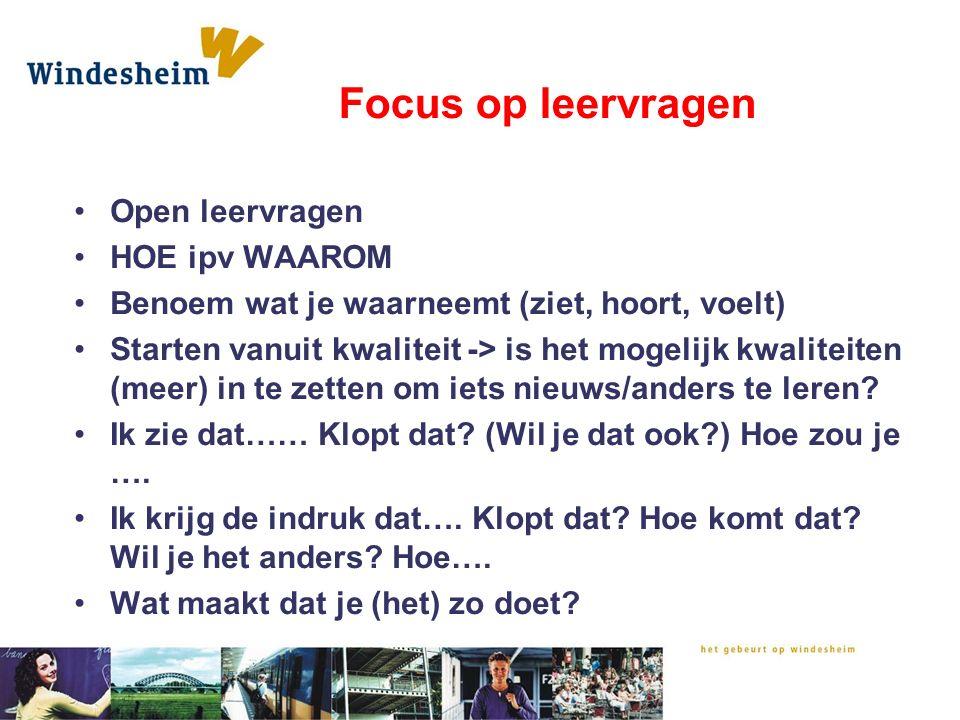 Focus op leervragen Open leervragen HOE ipv WAAROM