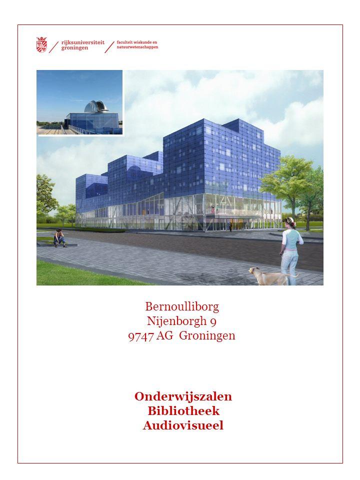 Bernoulliborg Nijenborgh 9 9747 AG Groningen Onderwijszalen Bibliotheek Audiovisueel