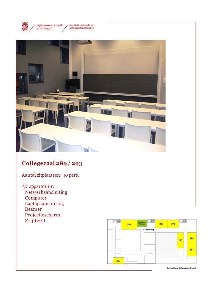 Collegezaal 289 / 293 Aantal zitplaatsen: 40 pers. AV apparatuur: