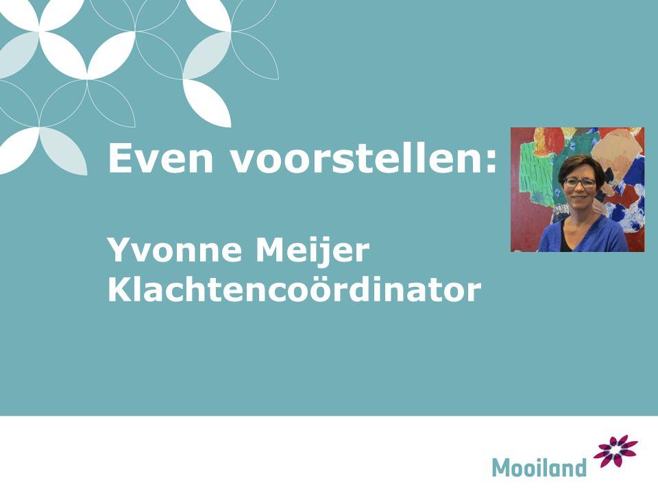 Even voorstellen: Yvonne Meijer Klachtencoördinator