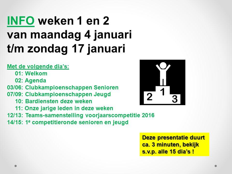 INFO weken 1 en 2 van maandag 4 januari t/m zondag 17 januari