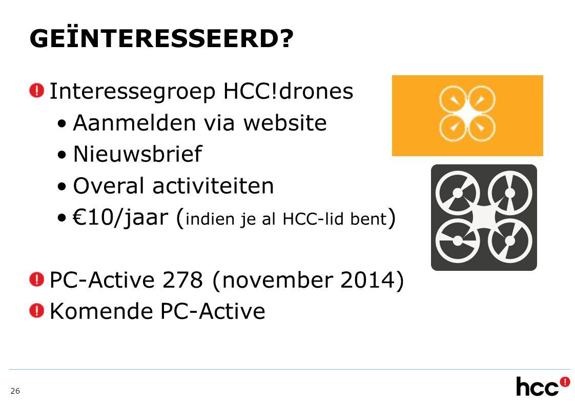 GEÏNTERESSEERD Interessegroep HCC!drones Aanmelden via website