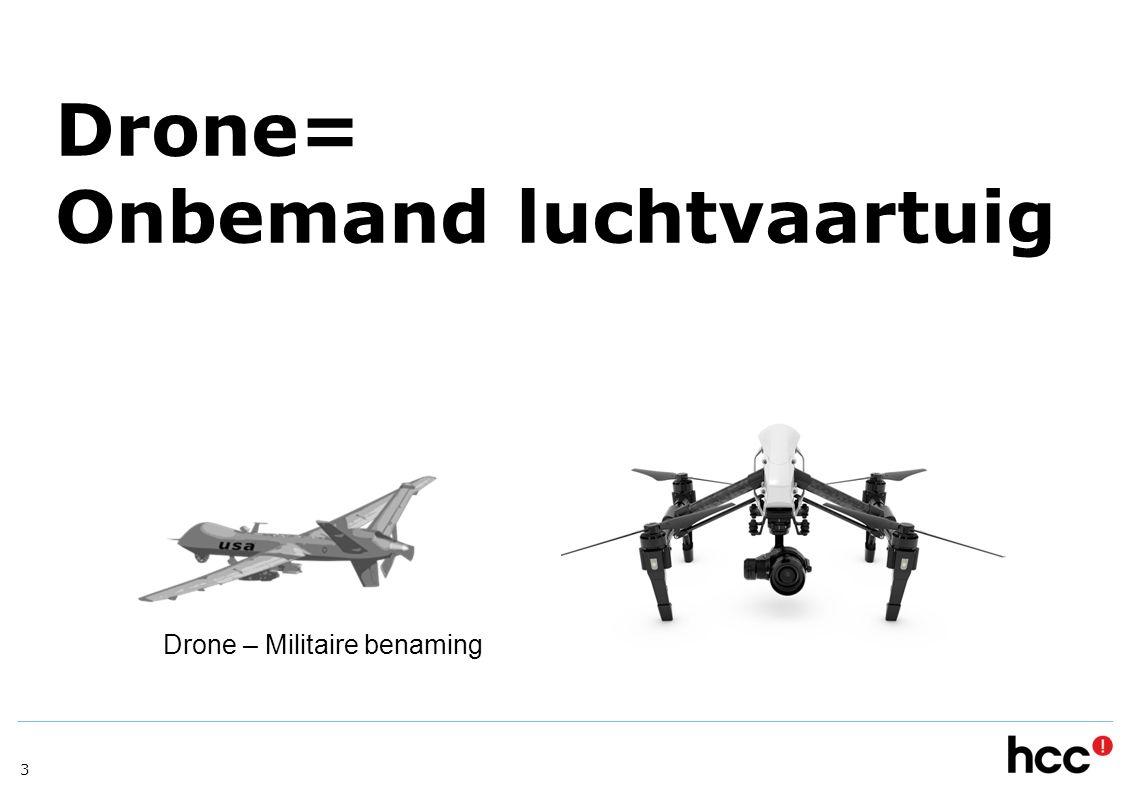 Drone= Onbemand luchtvaartuig