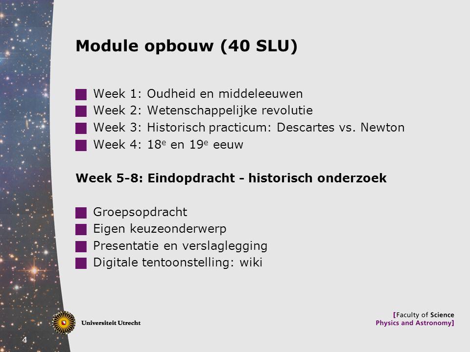Module opbouw (40 SLU) Week 1: Oudheid en middeleeuwen