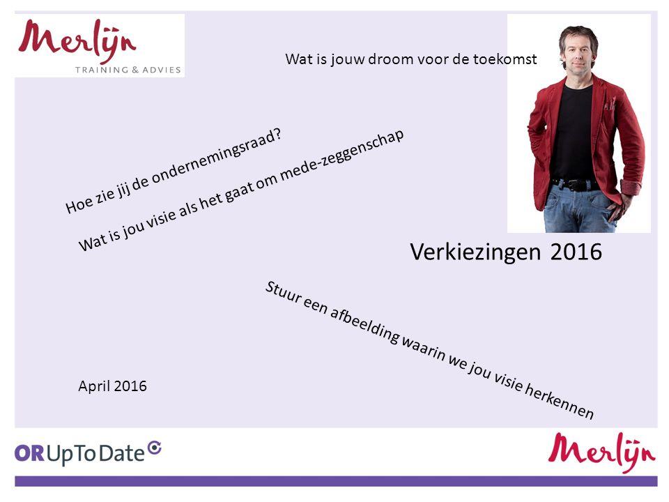 Verkiezingen 2016 Wat is jouw droom voor de toekomst
