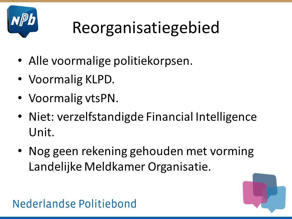 Reorganisatiegebied Alle voormalige politiekorpsen. Voormalig KLPD.