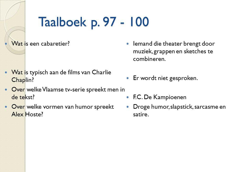 Taalboek p. 97 - 100 Wat is een cabaretier