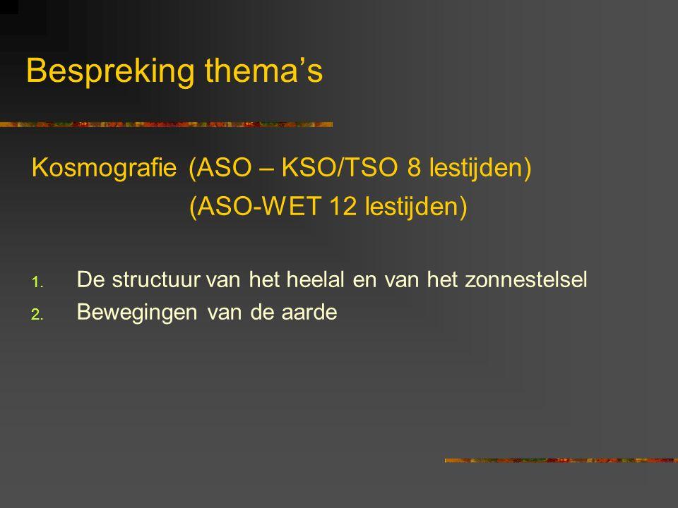 Bespreking thema's Kosmografie (ASO – KSO/TSO 8 lestijden)