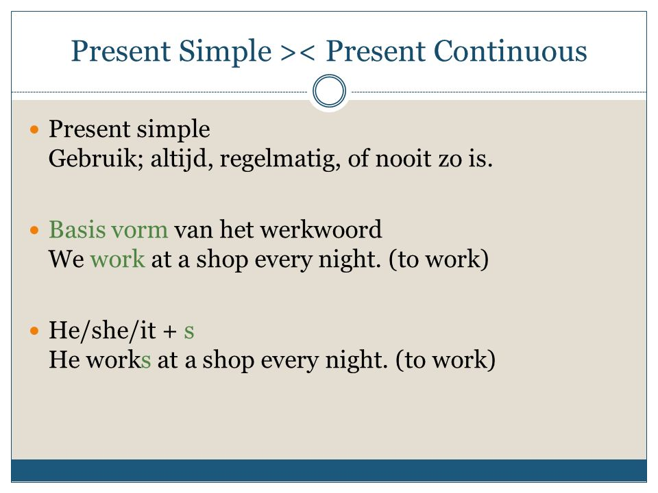 Present Simple >< Present Continuous