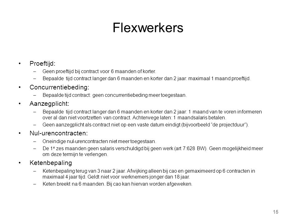 Flexwerkers Proeftijd: Concurrentiebeding: Aanzegplicht: