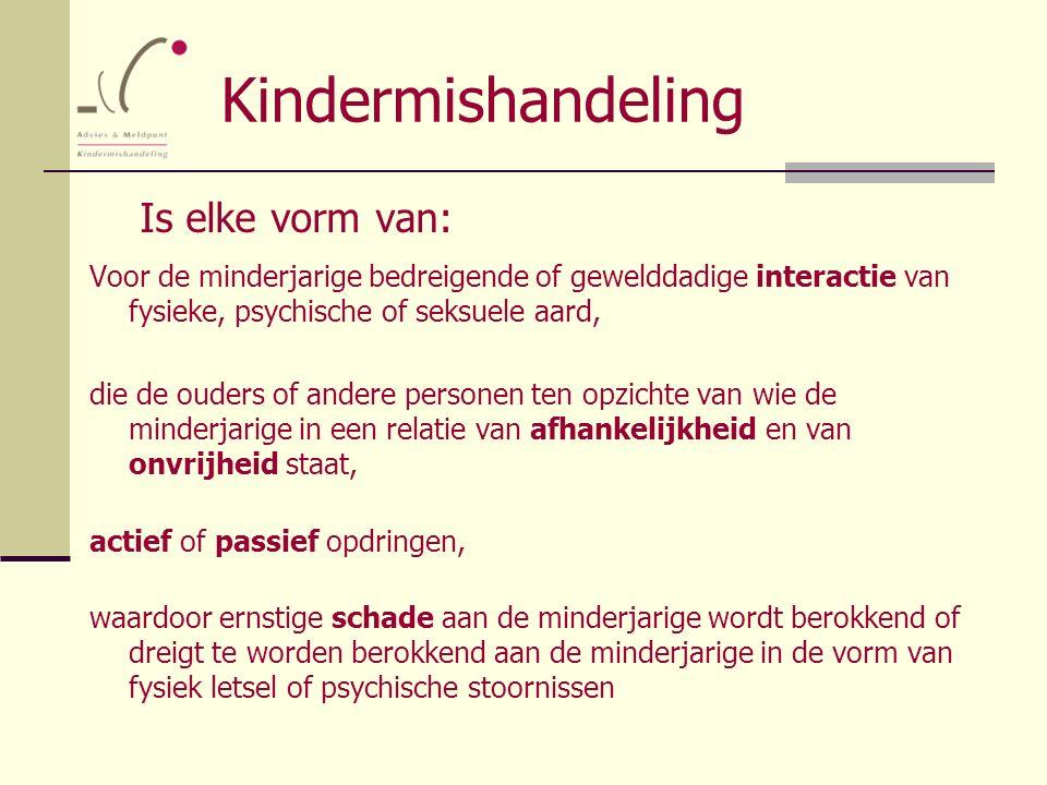 Kindermishandeling Is elke vorm van: