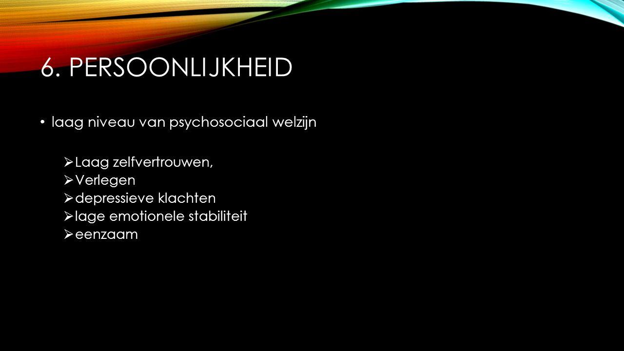 6. Persoonlijkheid laag niveau van psychosociaal welzijn