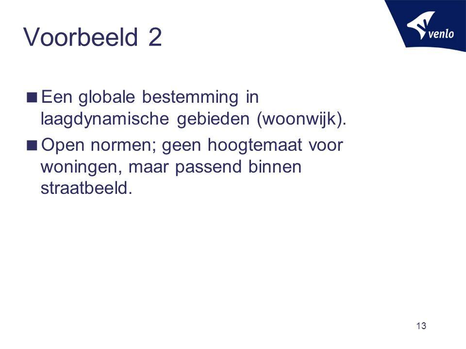 Voorbeeld 2 Een globale bestemming in laagdynamische gebieden (woonwijk).