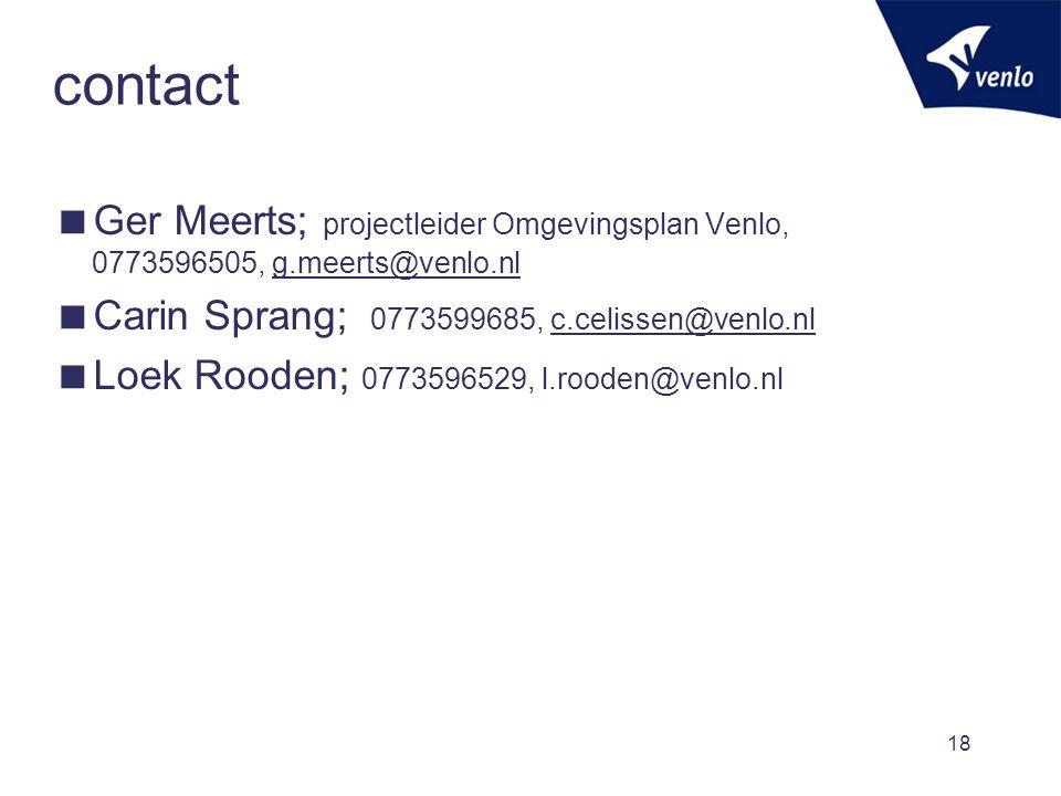 contact Ger Meerts; projectleider Omgevingsplan Venlo, 0773596505, g.meerts@venlo.nl. Carin Sprang; 0773599685, c.celissen@venlo.nl.