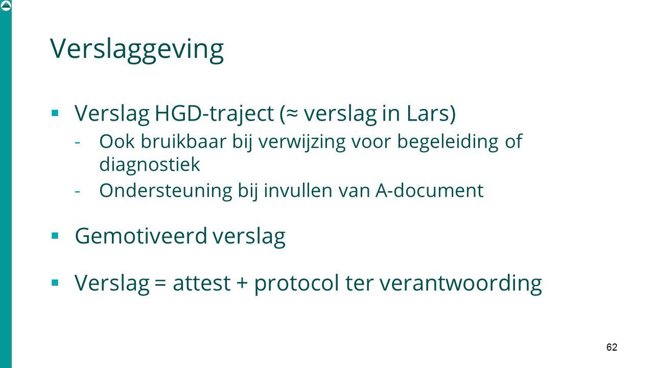 Verslaggeving Verslag HGD-traject (≈ verslag in Lars)